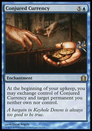 "The Magic card ""Conjured Currency"", from the Return to Ravnica set."